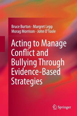 Acting to Manage Conflict and Bullying Through Evidence-Based Strategies by Bruce Burton
