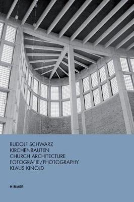 Rudolf Schwarz: Church Architecture by Klaus Kinold