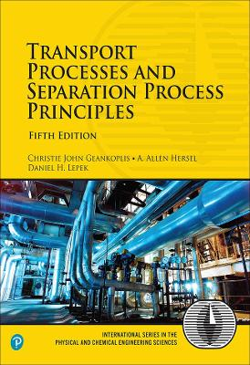 Transport Processes and Separation Process Principles by Christie John Geankoplis