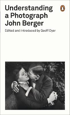 Understanding a Photograph by John Berger