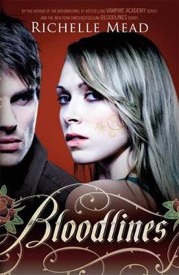 Bloodlines: Book 1 by Richelle Mead