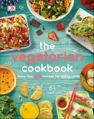 The Vegetarian Cookbook: More than 50 Recipes for Young Cooks book