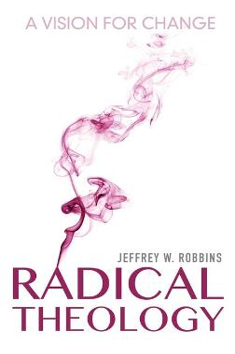 Radical Theology by Jeffrey Robbins