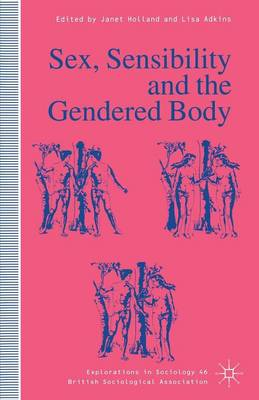 Sex, Sensibility and the Gendered Body by Lisa Adkins