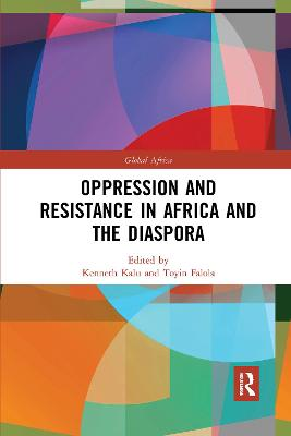 Oppression and Resistance in Africa and the Diaspora by Kenneth Kalu