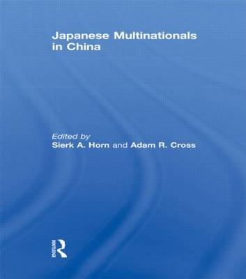 Japanese Multinationals in China by Sierk A. Horn