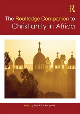 Routledge Companion to Christianity in Africa book