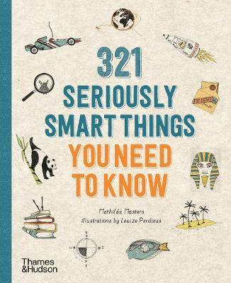 321 Seriously Smart Things You Need To Know book