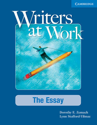 Writers at Work: The Essay Student's Book by Dorothy Zemach