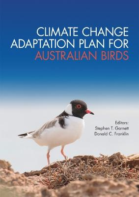 Climate Change Adaptation Plan for Australian Birds by Stephen Garnett