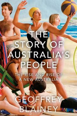 Story of Australia's People v2 by Geoffrey Blainey