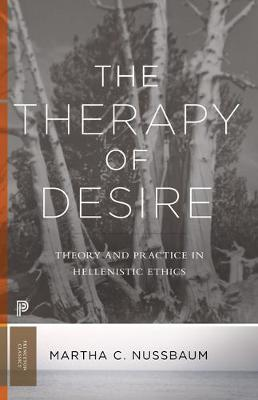 The Therapy of Desire by Martha C. Nussbaum