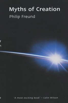 Myths of Creation by Philip Freund