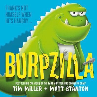 Burpzilla (Fart Monster and Friends) by Tim Miller