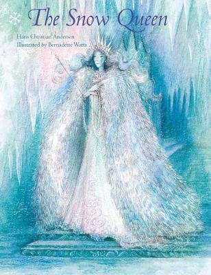 The Snow Queen by Bernadette Watts