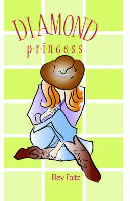 The Diamond Princess by Bev Faitz