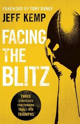 Facing the Blitz by Jeff Kemp