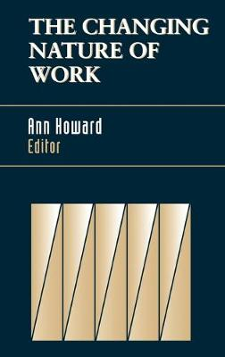 Changing Nature of Work by Ann Howard