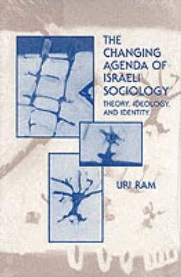 Changing Agenda of Israeli Sociology by Uri Ram