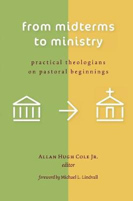 From Midterms to Ministry by Allan Hugh Cole