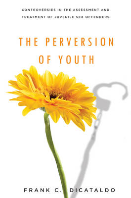 The Perversion of Youth by Frank C. DiCataldo
