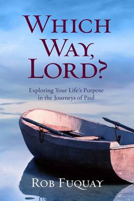 Which Way, Lord? by Rob Fuquay