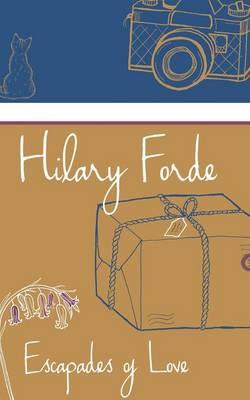 Escapades of Love by Hilary Forde