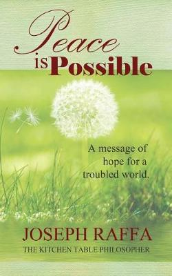 Peace Is Possible by Joseph Raffa