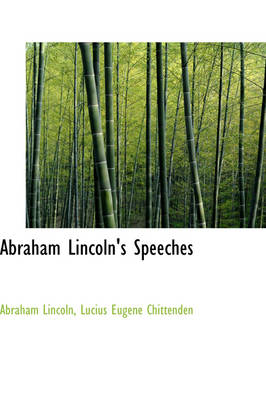 Abraham Lincoln's Speeches by Abraham Lincoln