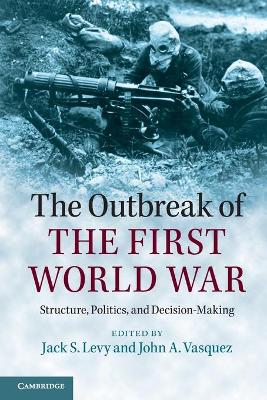 Outbreak of the First World War by Jack S. Levy