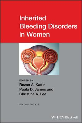 Inherited Bleeding Disorders in Women by Rezan A. Kadir