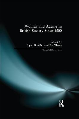Women and Ageing in British Society Since 1500 by Lynn Botelho