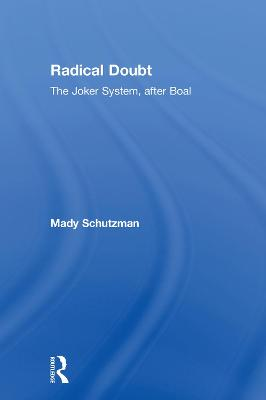 Radical Doubt: The Joker System, after Boal by Mady Schutzman
