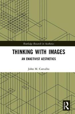 Thinking with Images: An Enactivist Aesthetics book