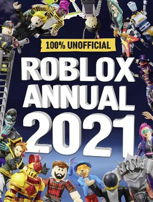 Roblox Annual 2021: 100% Unofficial book