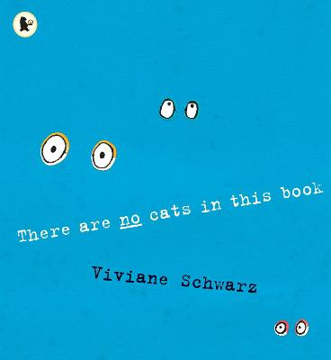 There Are No Cats in This Book by Silvia Viviane Schwarz