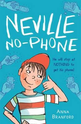 Neville No-Phone by Anna Branford