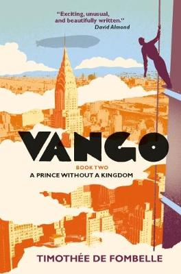 Vango Book Two: A Prince Without a Kingdom by Timothee De Fombelle