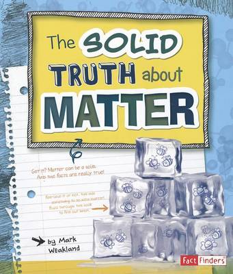 The Solid Truth about Matter by Mark Weakland