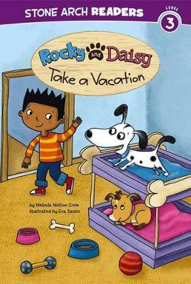 Rocky and Daisy Take a Vacation by Melinda Melton Crow