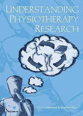 Understanding Physiotherapy Research by Chris Littlewood