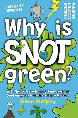 Why is Snot Green? by Glenn Murphy