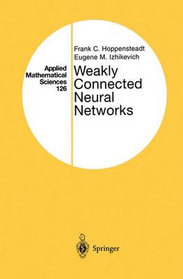 Weakly Connected Neural Networks by Frank C. Hoppensteadt