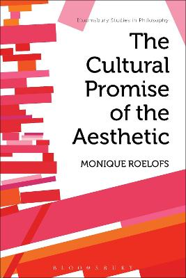 The Cultural Promise of the Aesthetic by Monique  Roelofs