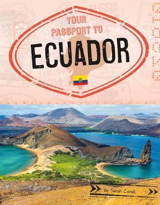 Your Passport To Ecuador by Sarah Cords