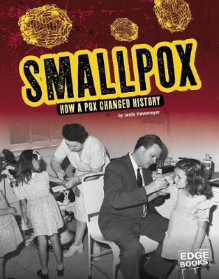 Smallpox: How a Pox Changed History book