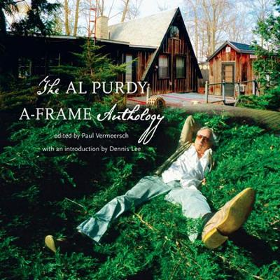 Al Al Purdy A-Frame Anthology by Paul Vermeersch