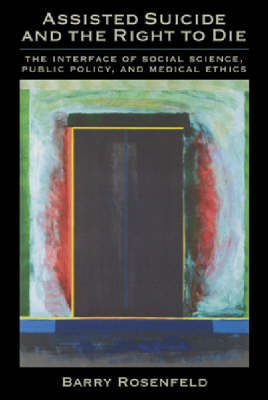 Assisted Suicide and the Right to Die book