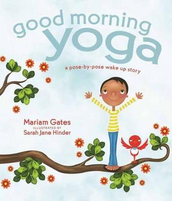 Good Morning Yoga by Mariam Gates