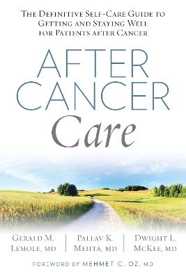 After Cancer Care by Gerald Lemole